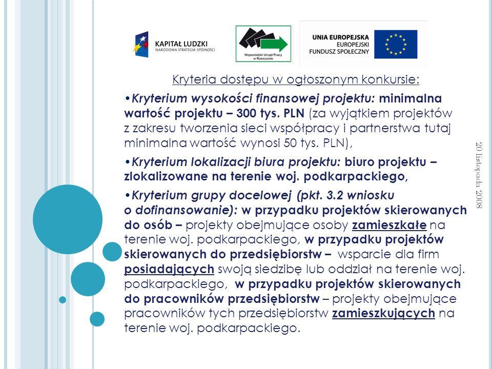Kryteria dostępu w ogłoszonym konkursie: Kryterium wysokości finansowej projektu: minimalna wartość projektu – 300 tys.