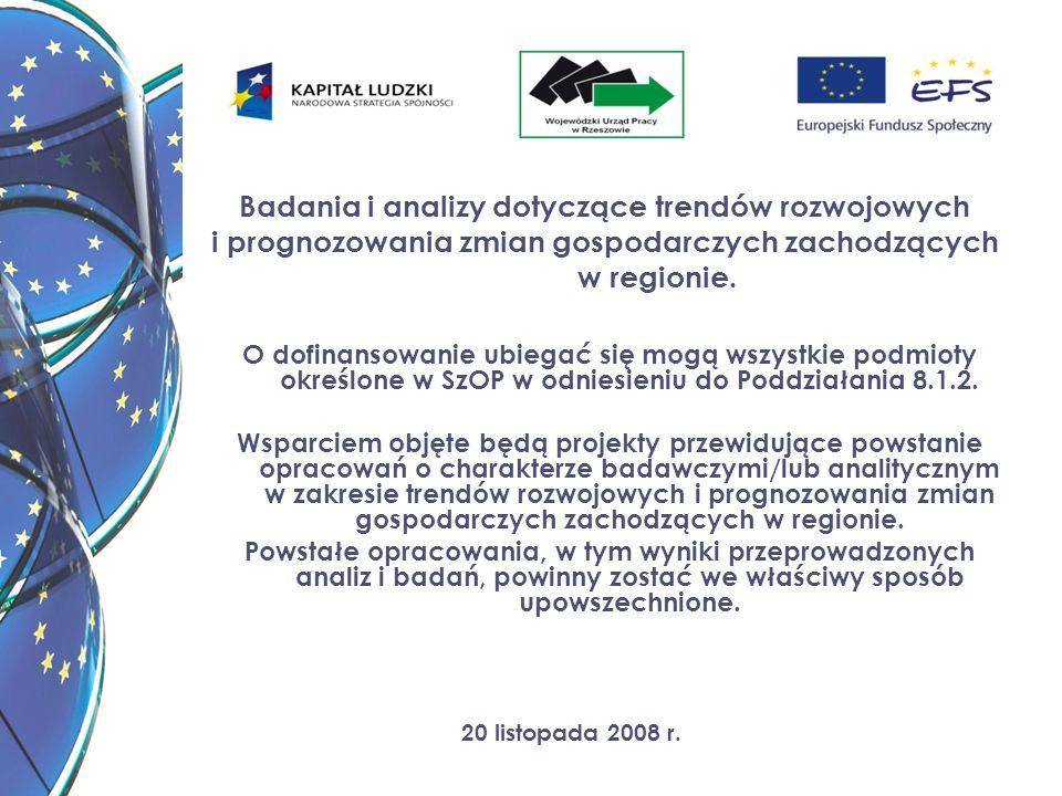 20 listopada 2008 r. Badania i analizy dotyczące trendów rozwojowych i prognozowania zmian gospodarczych zachodzących w regionie. O dofinansowanie ubi