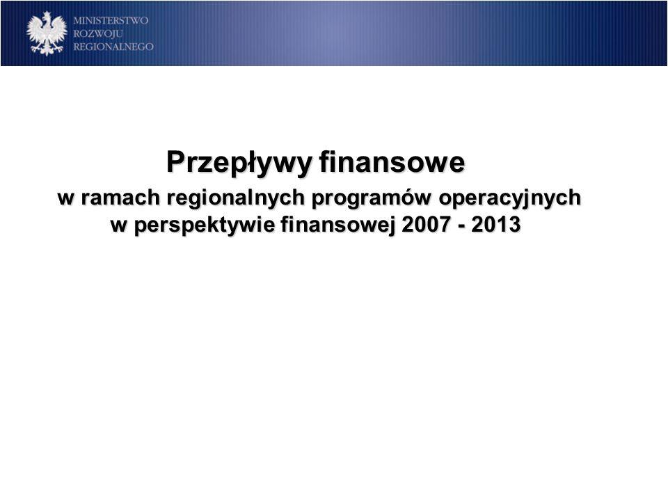 Przepływy finansowe w ramach regionalnych programów operacyjnych w perspektywie finansowej 2007 - 2013
