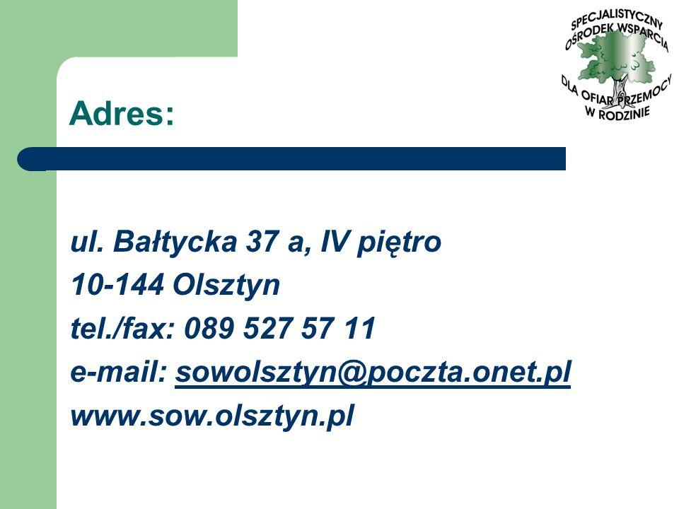 Adres: ul. Bałtycka 37 a, IV piętro 10-144 Olsztyn tel./fax: 089 527 57 11 e-mail: sowolsztyn@poczta.onet.plsowolsztyn@poczta.onet.pl www.sow.olsztyn.