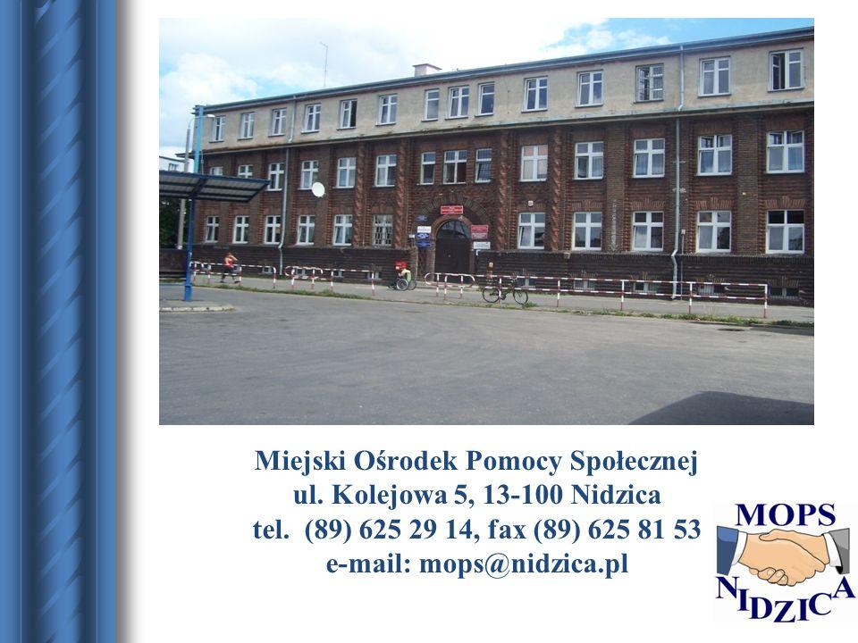 Miejski Ośrodek Pomocy Społecznej ul. Kolejowa 5, 13-100 Nidzica tel. (89) 625 29 14, fax (89) 625 81 53 e-mail: mops@nidzica.pl