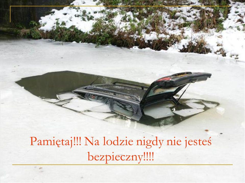 Pamiętaj!!! Na lodzie nigdy nie jesteś bezpieczny!!!!