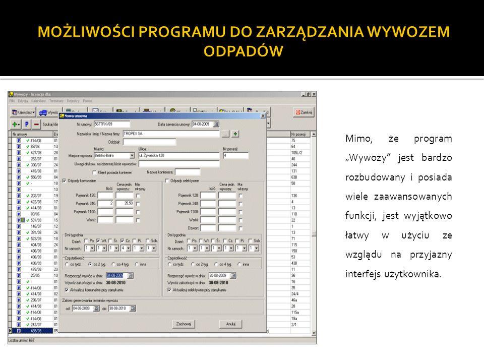 Mimo, że program Wywozy jest bardzo rozbudowany i posiada wiele zaawansowanych funkcji, jest wyjątkowo łatwy w użyciu ze wzglądu na przyjazny interfejs użytkownika.