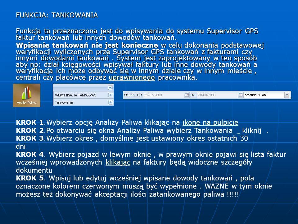 FUNKCJA: TANKOWANIA Funkcja ta przeznaczona jest do wpisywania do systemu Supervisor GPS faktur tankowań lub innych dowodów tankowań.
