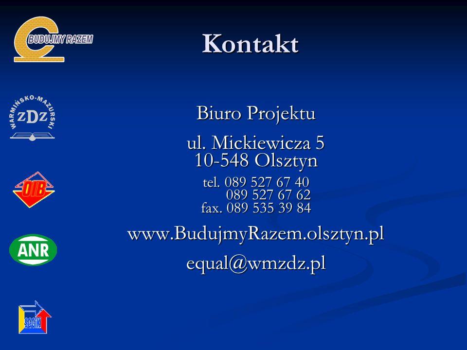 Kontakt Biuro Projektu ul. Mickiewicza 5 10-548 Olsztyn tel. 089 527 67 40 089 527 67 62 089 527 67 62 fax. 089 535 39 84 www.BudujmyRazem.olsztyn.ple