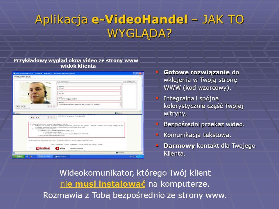 Aplikacja e-VideoHandel – JAK TO WYGLĄDA? Przykładowy wygląd okna video ze strony www – widok klienta Wideokomunikator, którego Twój klient nie musi i
