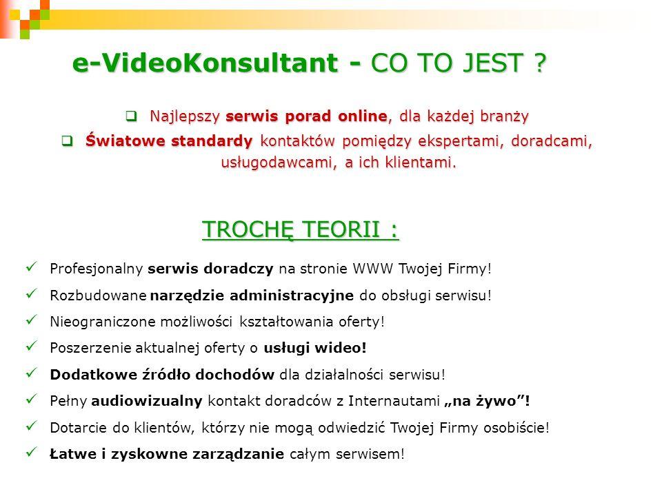 e-VideoKonsultant - CO TO JEST ? Najlepszy serwis porad online, dla każdej branży Najlepszy serwis porad online, dla każdej branży Światowe standardy