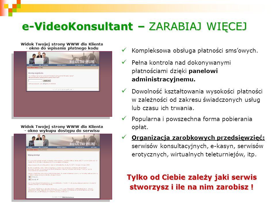 e-VideoKonsultant – ZARABIAJ WIĘCEJ Kompleksowa obsługa płatności smsowych. Pełna kontrola nad dokonywanymi płatnościami dzięki panelowi administracyj