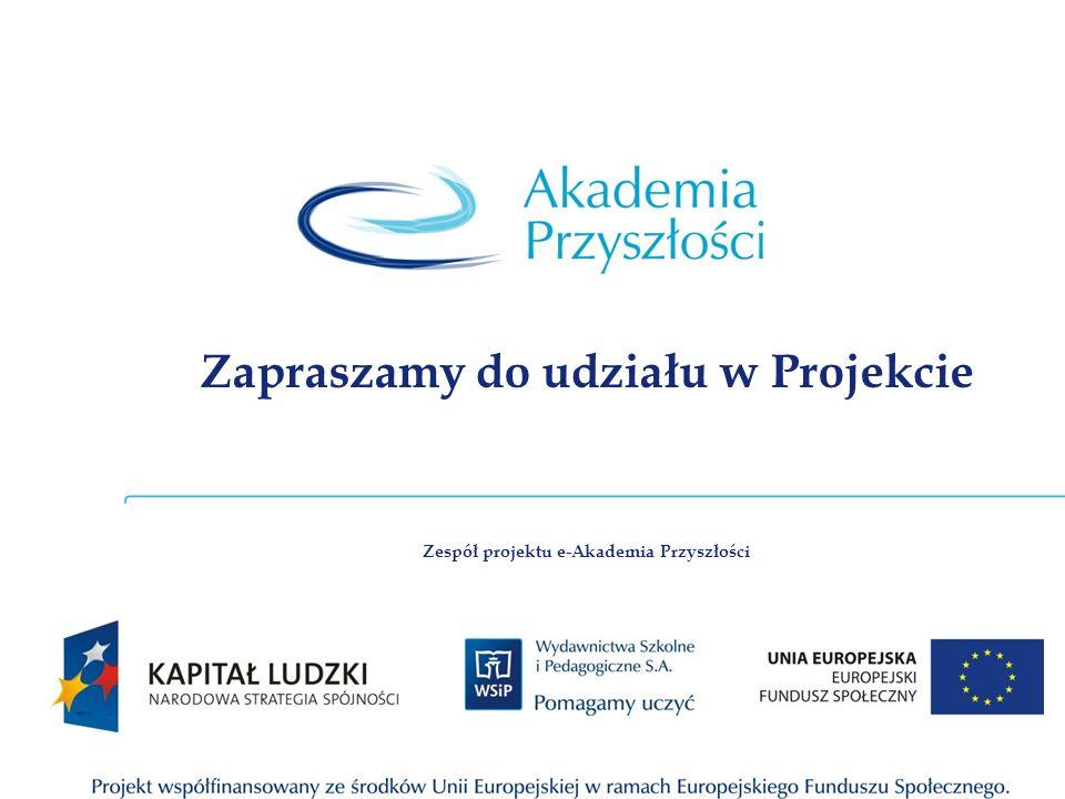 Zapraszamy do udziału w Projekcie Zespół projektu e-Akademia Przyszłości