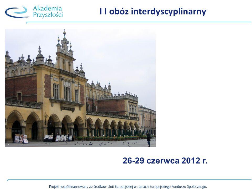 I I obóz interdyscyplinarny 26-29 czerwca 2012 r.