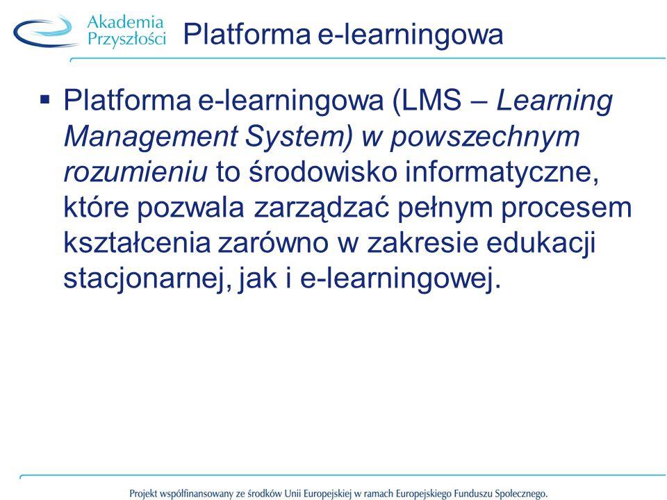 Platforma e-learningowa (LMS – Learning Management System) w powszechnym rozumieniu to środowisko informatyczne, które pozwala zarządzać pełnym procesem kształcenia zarówno w zakresie edukacji stacjonarnej, jak i e-learningowej.