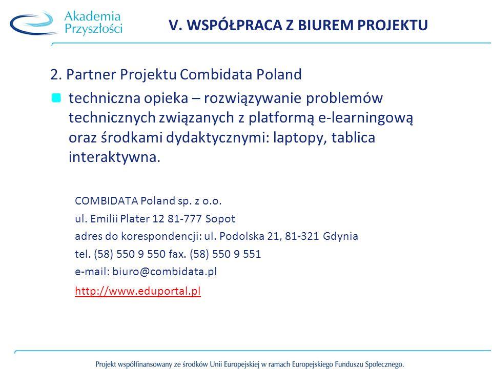 V. WSPÓŁPRACA Z BIUREM PROJEKTU 2. Partner Projektu Combidata Poland techniczna opieka – rozwiązywanie problemów technicznych związanych z platformą e