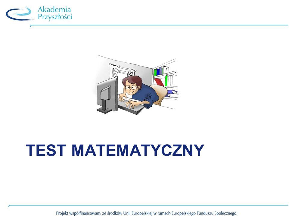Test matematyczny (matematyka, informatyka, przedsiębiorczość/WOS) Rozumienie różnych tekstów o charakterze matematycznym.