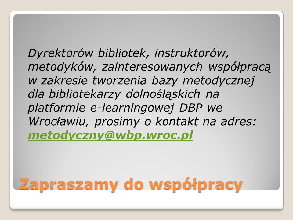 Zapraszamy do współpracy Dyrektorów bibliotek, instruktorów, metodyków, zainteresowanych współpracą w zakresie tworzenia bazy metodycznej dla bibliote
