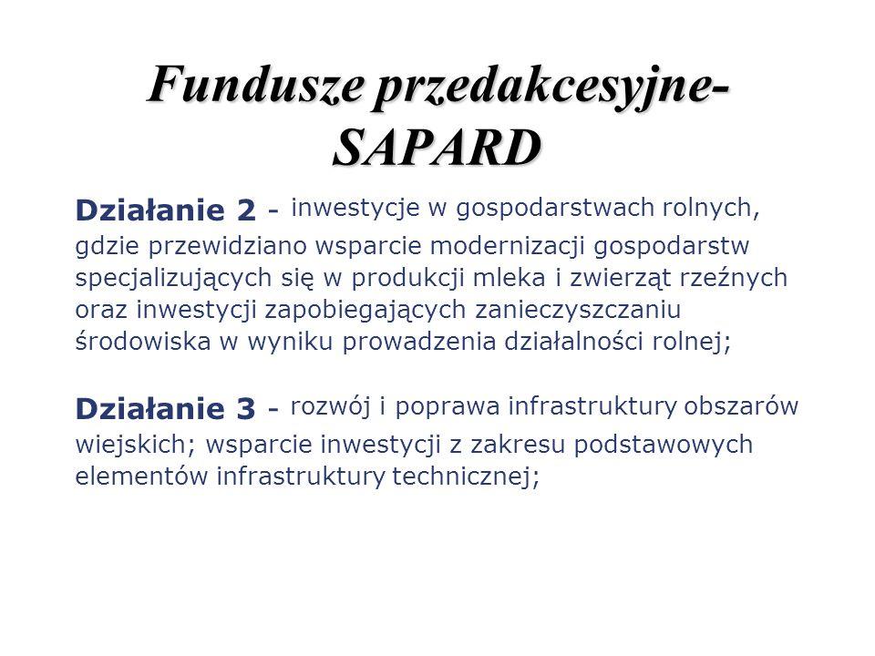 Fundusze przedakcesyjne- SAPARD Działanie 2 - inwestycje w gospodarstwach rolnych, gdzie przewidziano wsparcie modernizacji gospodarstw specjalizujący