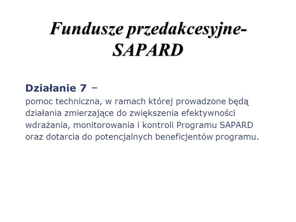 Fundusze przedakcesyjne- SAPARD Działanie 7 – pomoc techniczna, w ramach której prowadzone będą działania zmierzające do zwiększenia efektywności wdra