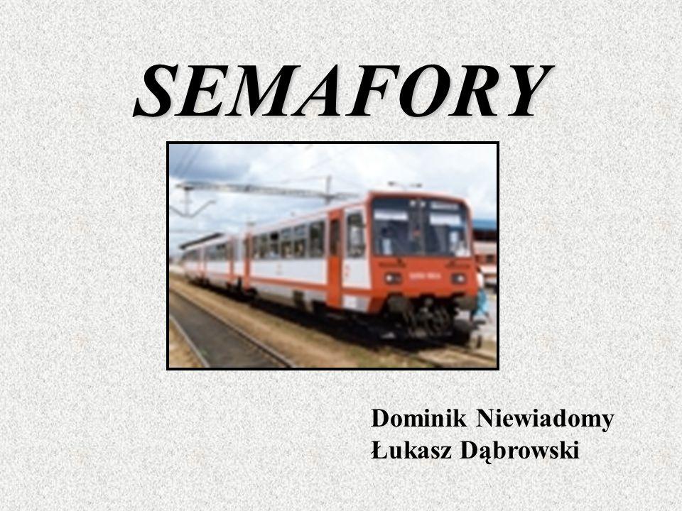 Dominik Niewiadomy Łukasz Dąbrowski SEMAFORY