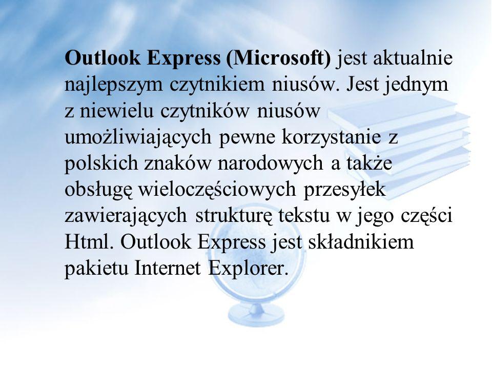 Do najpopularniejszych czytników należą: Microsoft Outlook Express Netscape Messenger/Sylaba Forte Agent