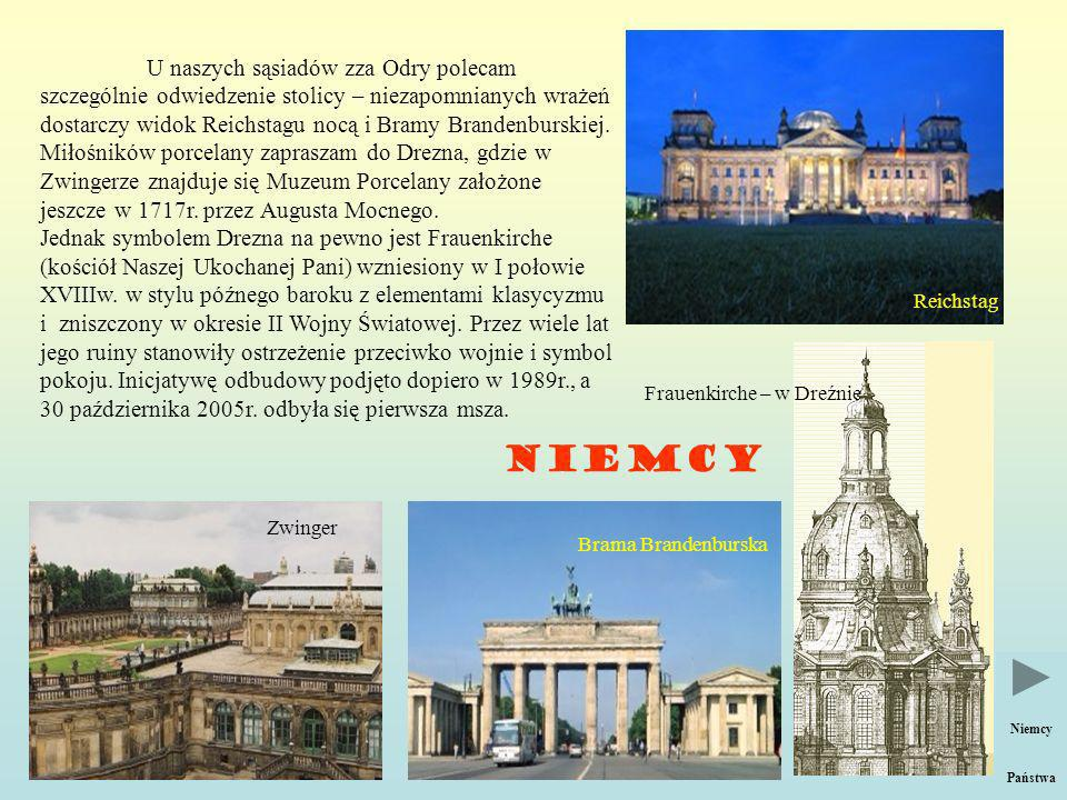 Niemcy Reichstag U naszych sąsiadów zza Odry polecam szczególnie odwiedzenie stolicy – niezapomnianych wrażeń dostarczy widok Reichstagu nocą i Bramy Brandenburskiej.