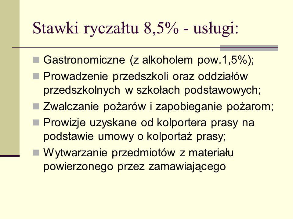 Stawki ryczałtu 8,5% - usługi: Gastronomiczne (z alkoholem pow.1,5%); Prowadzenie przedszkoli oraz oddziałów przedszkolnych w szkołach podstawowych; Z