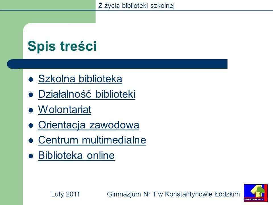 Z życia biblioteki szkolnej Gimnazjum Nr 1 w Konstantynowie ŁódzkimLuty 2011 Dom dziecka Nasi szkolni wolontariusze odwiedzają również domy dziecka.