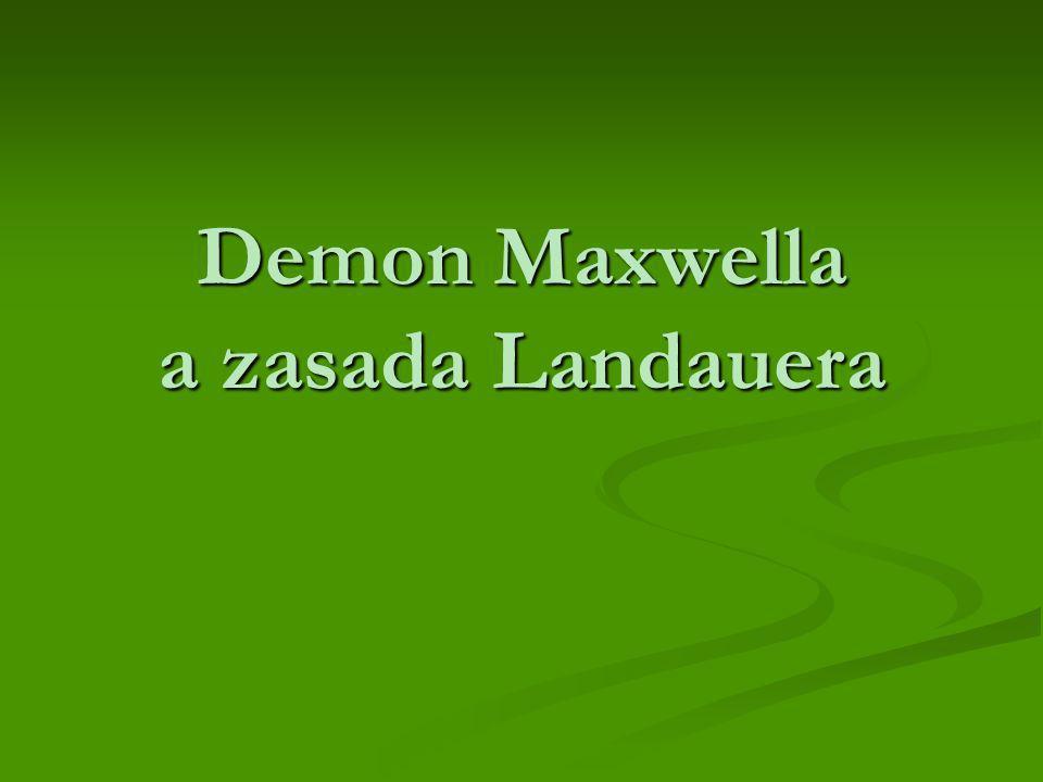 O czym będzie mowa.Pojęcie demona Maxwella. Pojęcie demona Maxwella.