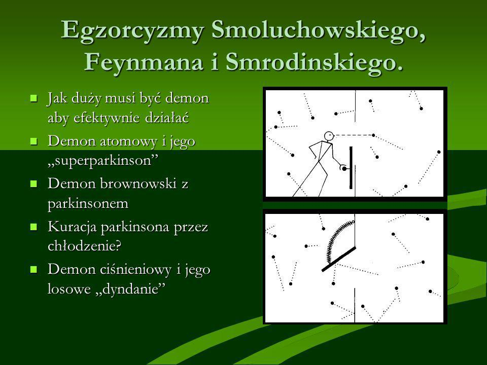 Egzorcyzmy Smoluchowskiego, Feynmana i Smrodinskiego. Jak duży musi być demon aby efektywnie działać Jak duży musi być demon aby efektywnie działać De