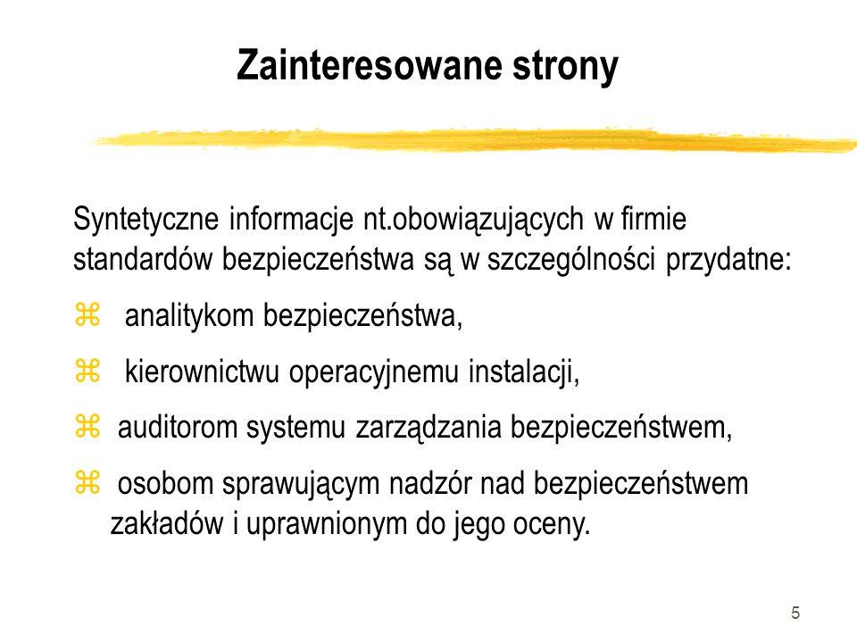 5 Zainteresowane strony Syntetyczne informacje nt.obowiązujących w firmie standardów bezpieczeństwa są w szczególności przydatne: z analitykom bezpiec