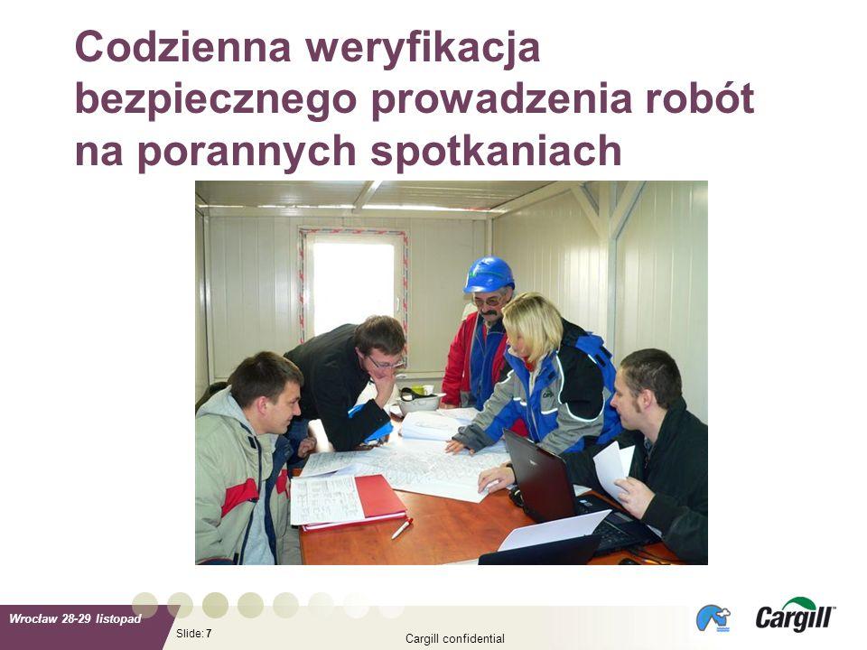 Slide: Wrocław 28-29 listopad Cargill confidential 7 Codzienna weryfikacja bezpiecznego prowadzenia robót na porannych spotkaniach
