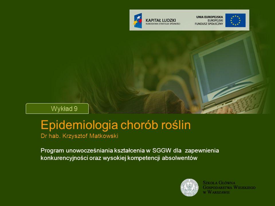 Sposoby ograniczania epidemii Prognozowanie o zagrożeniu (programy komputerowe): EPIDEM (Alternaria solani) EPIDEMIC (Puccinia striiformis) EPIVEN (Venturia inequalis) BLITECAST (Phytophthora infestans) SPEC (Phoma lingam) Kontrolowanie rozwoju populacji patogenu poprzez: Kwarantannę Rejonizację upraw Wprowadzanie do uprawy odmian odpornych Wiedzę o działaniu stosowanych pestycydów Sygnalizacja terminów zabiegów