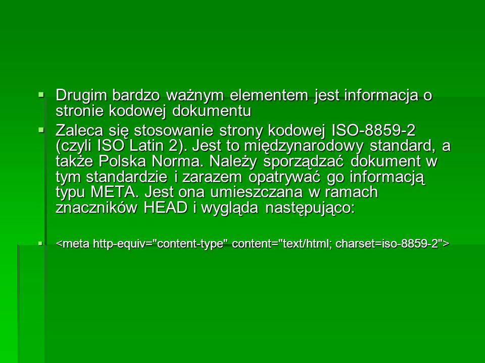Drugim bardzo ważnym elementem jest informacja o stronie kodowej dokumentu Drugim bardzo ważnym elementem jest informacja o stronie kodowej dokumentu