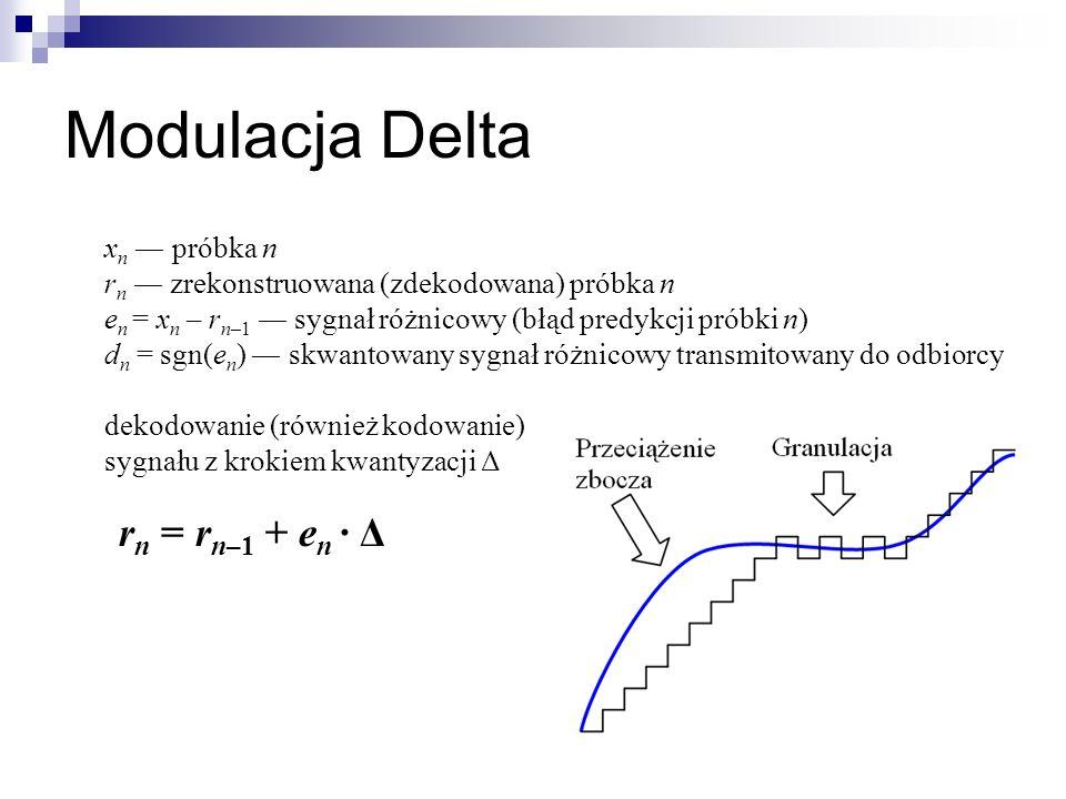 Modulacja Delta x n próbka n r n zrekonstruowana (zdekodowana) próbka n e n = x n – r n–1 sygnał różnicowy (błąd predykcji próbki n) d n = sgn(e n ) s