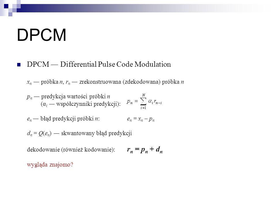 DPCM DPCM Differential Pulse Code Modulation x n próbka n, r n zrekonstruowana (zdekodowana) próbka n p n predykcja wartości próbki n (α i współczynni