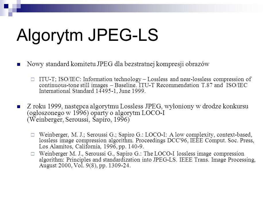 Algorytm JPEG-LS Nowy standard komitetu JPEG dla bezstratnej kompresji obrazów ITU-T; ISO/IEC: Information technology – Lossless and near-lossless com