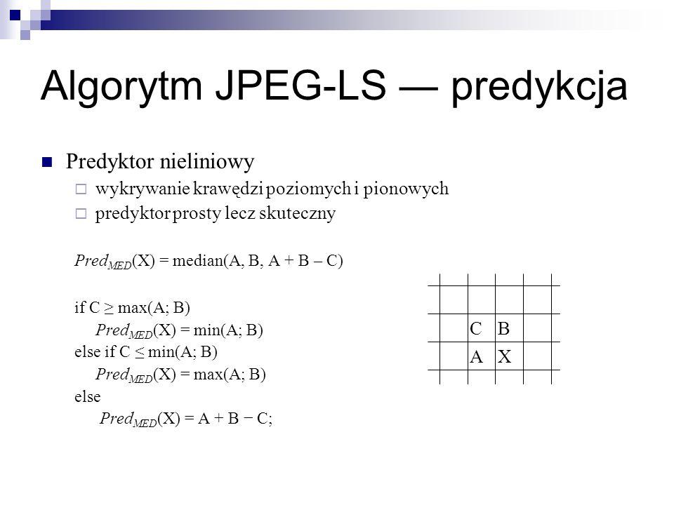 Algorytm JPEG-LS predykcja Predyktor nieliniowy wykrywanie krawędzi poziomych i pionowych predyktor prosty lecz skuteczny Pred MED (X) = median(A, B,