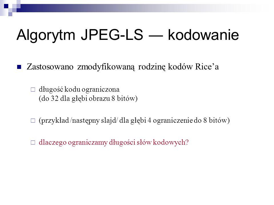 Algorytm JPEG-LS kodowanie Zastosowano zmodyfikowaną rodzinę kodów Ricea długość kodu ograniczona (do 32 dla głębi obrazu 8 bitów) (przykład /następny