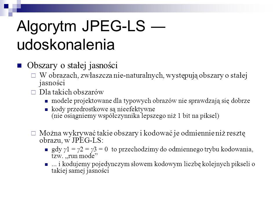 Algorytm JPEG-LS udoskonalenia Obszary o stałej jasności W obrazach, zwłaszcza nie-naturalnych, występują obszary o stałej jasności Dla takich obszaró
