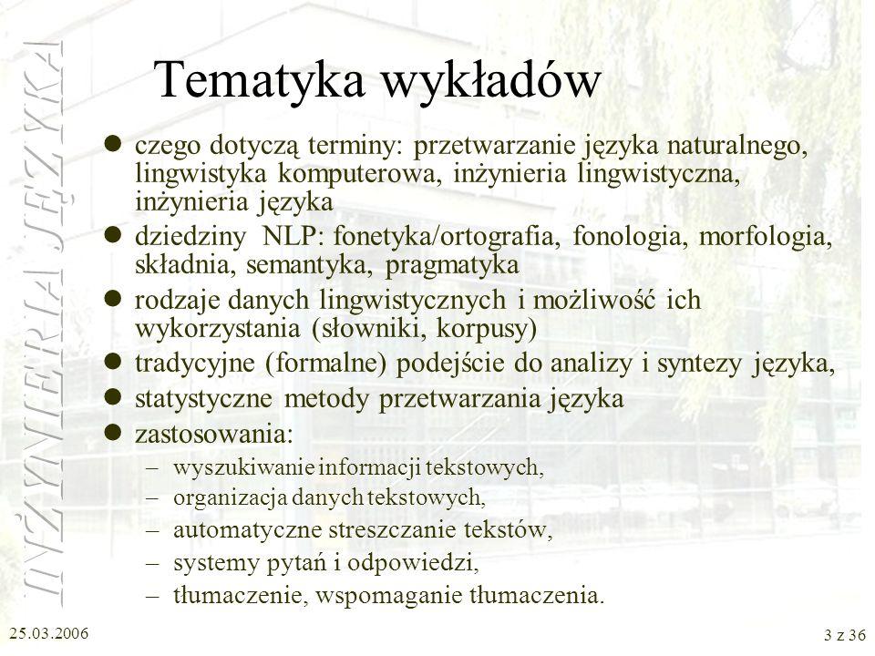 25.03.2006 2 z 36 Plan W1: Lingwistyka W2: Gramatyki W3: Gramatyki, Statystyka W4: Zastosowania