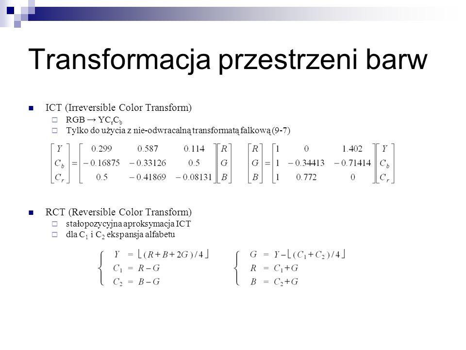 Transformacja przestrzeni barw ICT (Irreversible Color Transform) RGB YC r C b Tylko do użycia z nie-odwracalną transformatą falkową (9-7) RCT (Revers
