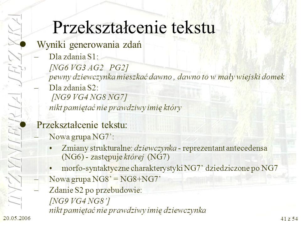 20.05.2006 40 z 54 Badania statystyczne (6) Czerwony Kapturek –Dawno, dawno temu, w małym wiejskim domku, mieszkała pewna dziewczynka, której prawdziw