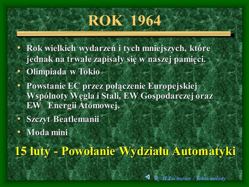 ROK 1964 Rok wielkich wydarzeń i tych mniejszych, które jednak na trwałe zapisały się w naszej pamięci.
