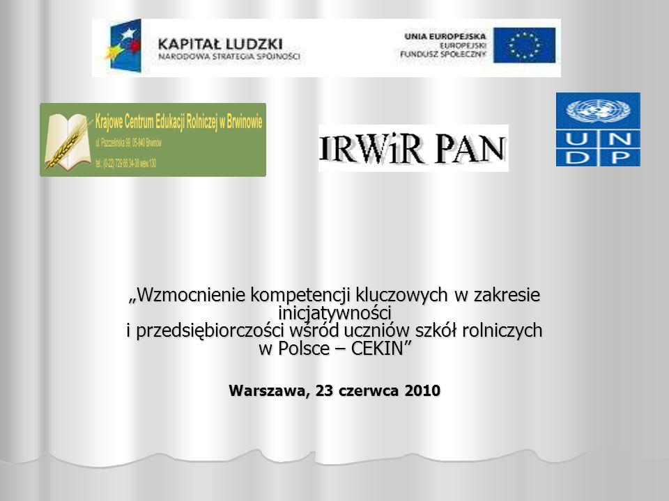 Wzmocnienie kompetencji kluczowych w zakresie inicjatywności i przedsiębiorczości wśród uczniów szkół rolniczych w Polsce – CEKIN Warszawa, 23 czerwca