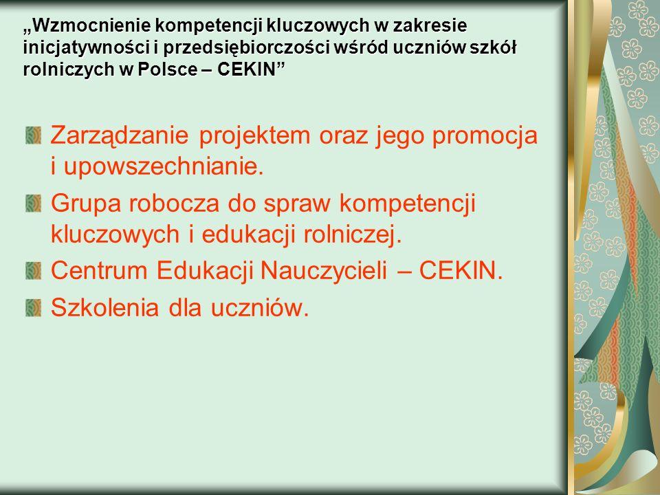 Wzmocnienie kompetencji kluczowych w zakresie inicjatywności i przedsiębiorczości wśród uczniów szkół rolniczych w Polsce – CEKIN Zarządzanie projekte