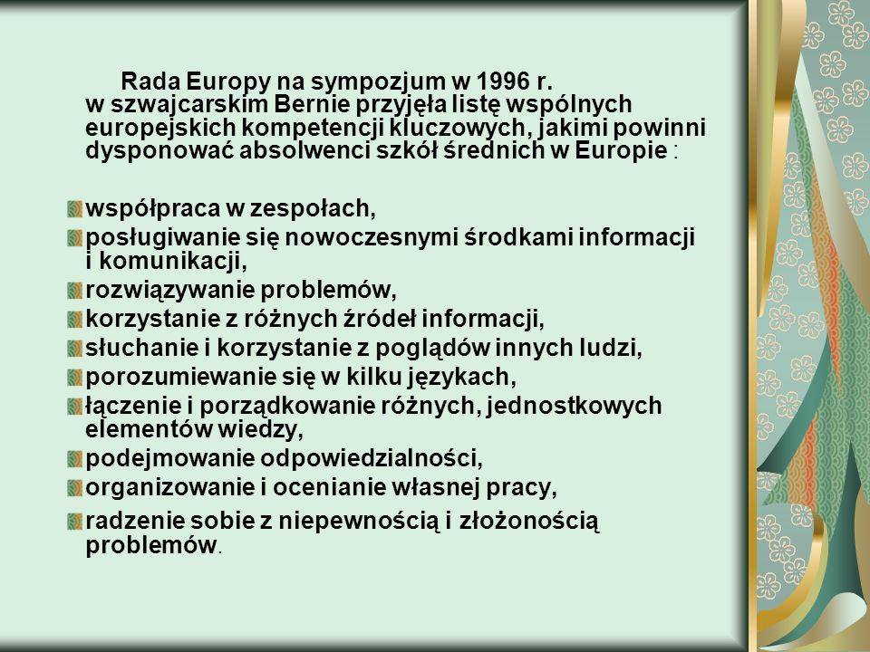 Rada Europy na sympozjum w 1996 r. w szwajcarskim Bernie przyjęła listę wspólnych europejskich kompetencji kluczowych, jakimi powinni dysponować absol