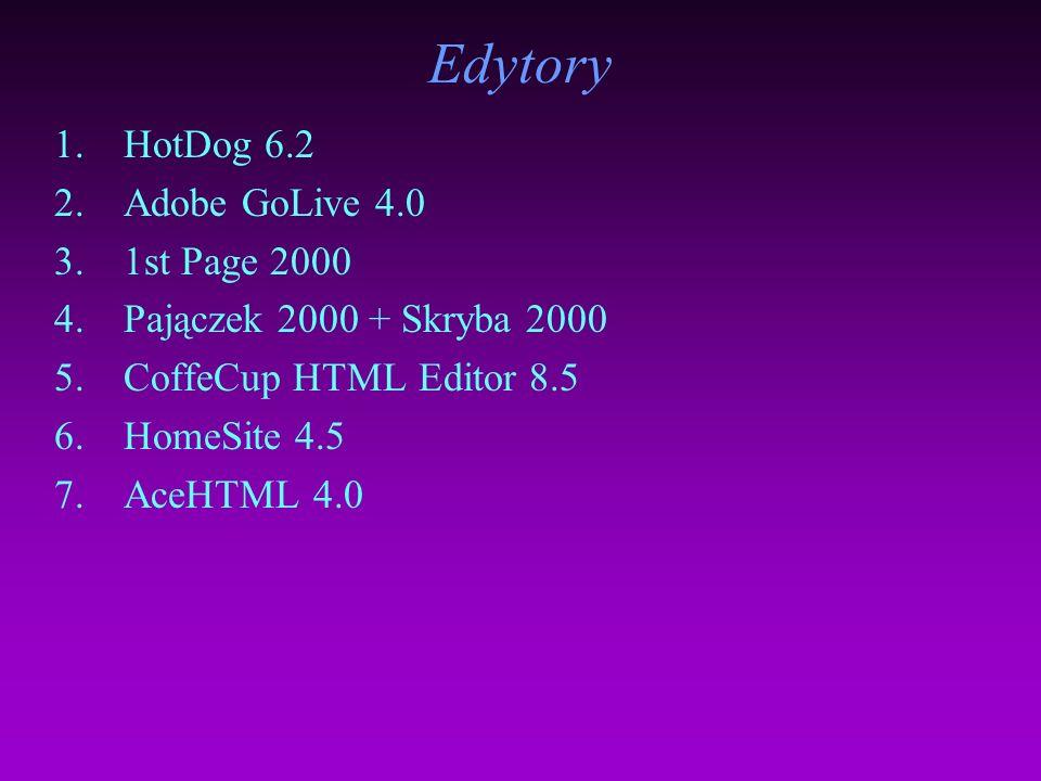 narzędzia 1.Edytory HTML, DHTML, języków skryptowych: 2.Generatory kodu 3.Narzędzia graficzne, inne