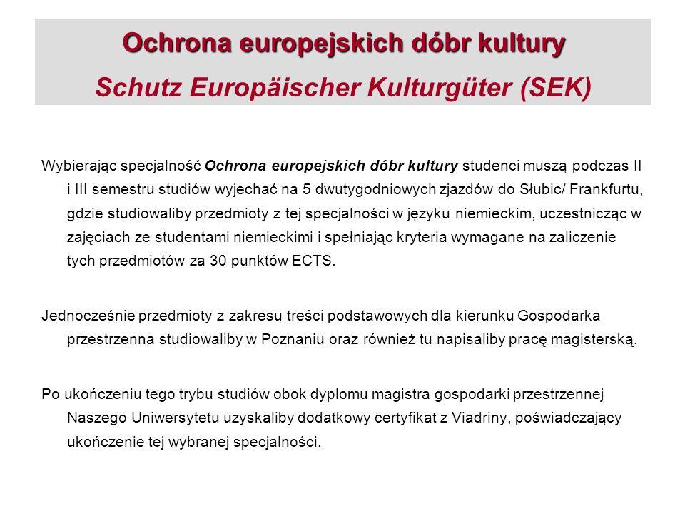 Ochrona europejskich dóbr kultury Ochrona europejskich dóbr kultury Schutz Europäischer Kulturgüter (SEK) Wybierając specjalność Ochrona europejskich