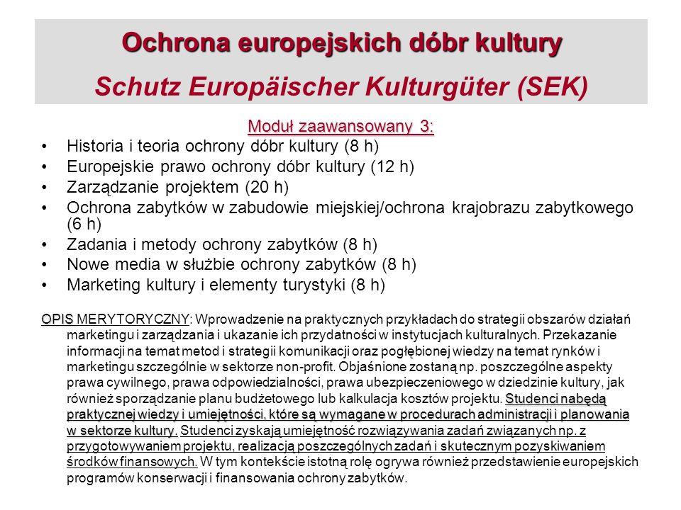 Ochrona europejskich dóbr kultury Ochrona europejskich dóbr kultury Schutz Europäischer Kulturgüter (SEK) Moduł zaawansowany 3: Historia i teoria ochr