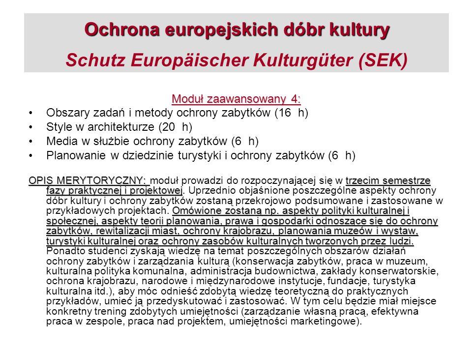 Ochrona europejskich dóbr kultury Ochrona europejskich dóbr kultury Schutz Europäischer Kulturgüter (SEK) Moduł zaawansowany 4: Obszary zadań i metody
