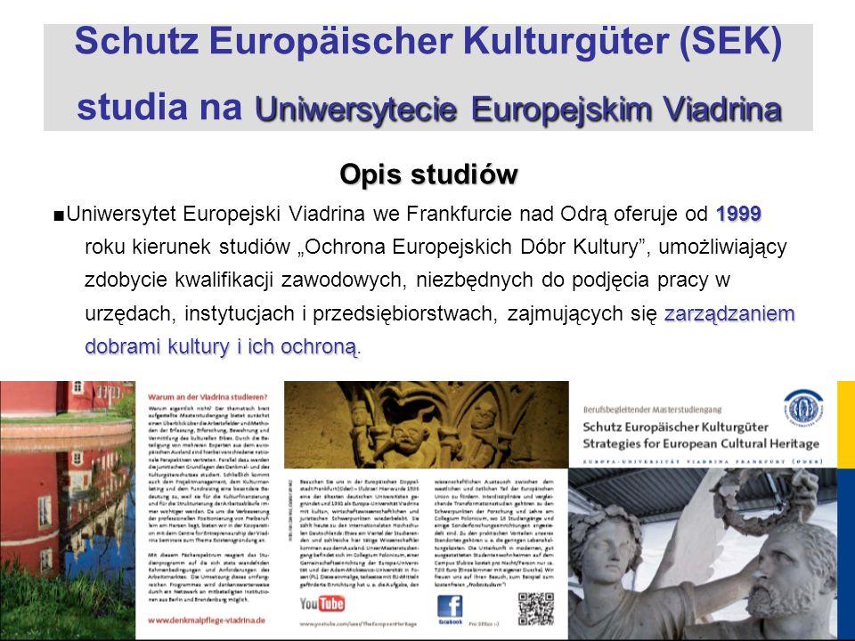 Uniwersytecie Europejskim Viadrina Schutz Europäischer Kulturgüter (SEK) studia na Uniwersytecie Europejskim Viadrina Opis studiów 1999 zarządzaniem d