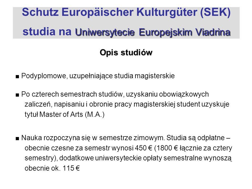 Uniwersytecie Europejskim Viadrina Schutz Europäischer Kulturgüter (SEK) studia na Uniwersytecie Europejskim Viadrina Opis studiów Podyplomowe, uzupeł
